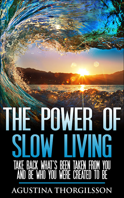 The Power of Slow Living